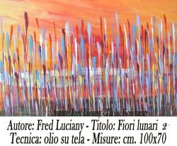 Fred Luciani Fiori lunari 2 , olio su tela 120x60 - A A 4 copia